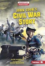 John Cook's Civil War Story (Narrative Nonfiction Kids in War)