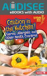 Caution in the Kitchen! (Lightning Bolt Books TM Healthy Eating)