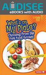 What's on My Plate? (Lightning Bolt Books TM Healthy Eating)