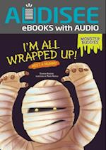 I'm All Wrapped Up! (Monster Buddies)