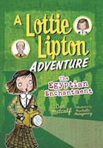 The Egyptian Enchantment (Adventures of Lottie Lipton)