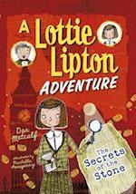 The Secrets of the Stone (The Lottie Lipton Adventures)