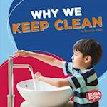 Why We Keep Clean (Bumba Books Health Matters)