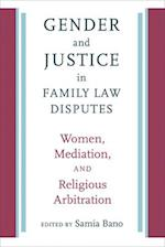 Gender and Justice in Family Law Disputes (Brandeis Series on Gender, Culture, Religion and Law)