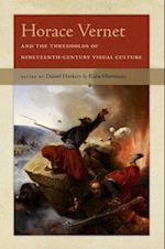 Horace Vernet and the Thresholds of Nineteenth-century Visual Culture (Interfaces: Studies in Visual Culture)