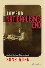 Toward Nationalism's End (Tauber Institute Series for Study of European Jewry)