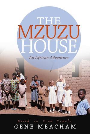 The Mzuzu House