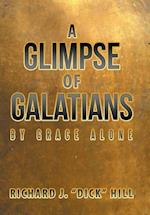 A Glimpse of Galatians: By Grace Alone af Richard J.