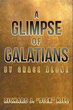 A Glimpse of Galatians: By Grace Alone