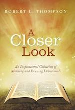 A Closer Look: An Inspirational Collection of Morning and Evening Devotionals af Robert L. Thompson