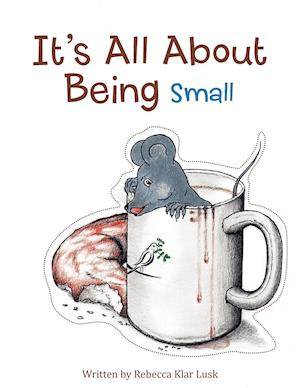 It's All About Being Small