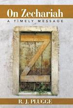 On Zechariah: A Timely Message af R. J. Plugge