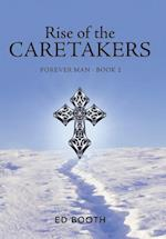 Rise of the Caretakers: Forever Man - Book 2
