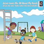 Jesus Loves Me / Jesús me ama: All About My Needs / Todo sobre mis necesidades af Nicole Benoit-Roy