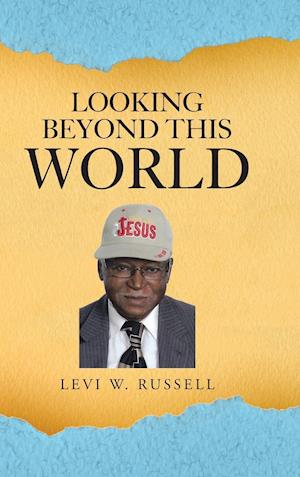 Bog, hardback Looking Beyond This World af Levi W. Russell