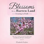 Blossoms in a Barren Land: Growing in Faith