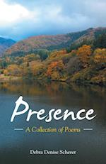 Presence: A Collection of Poems af Debra Denise Scherer