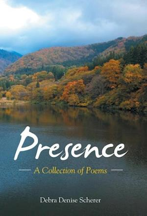 Bog, hardback Presence: A Collection of Poems af Debra Denise Scherer