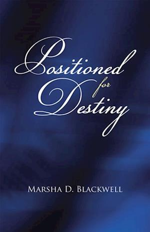 Positioned for Destiny