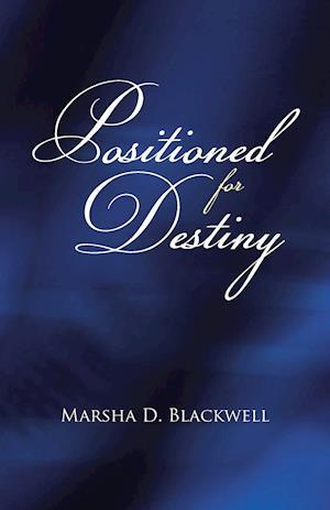 Bog, hæftet Positioned For Destiny af Marsha D. Blackwell
