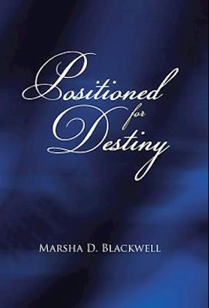 Bog, hardback Positioned For Destiny af Marsha D. Blackwell