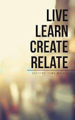 Live Learn Create Relate