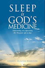 Sleep is God's Medicine: Understanding and Appreciating His Therapeutic Gift of Sleep af Cheryl Hunter-Marston