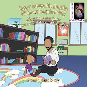 Bog, hæftet Jesus Loves My Daddy: All About Responsibility Jésus aime mon papa: Tout au sujet de la responsabilit af Nicole Benoit-Roy