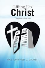 Lifting Up Christ: Through the Written Word