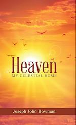 Heaven: My Celestial Home af Joseph John Bowman