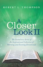 A Closer Look II: The Second in a Series of An Inspirational Collection of Morning and Evening Devotionals af Robert L. Thompson