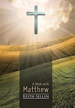 A Walk with Matthew