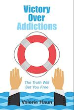 Victory Over Addictions: The Truth Will Set You Free af Valerie Haun
