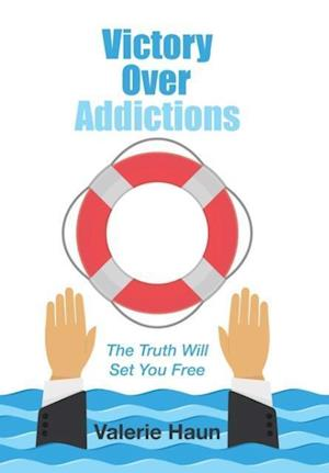 Bog, hardback Victory Over Addictions: The Truth Will Set You Free af Valerie Haun