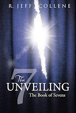 The Unveiling: The Book of Sevens af R. Jeff Collene