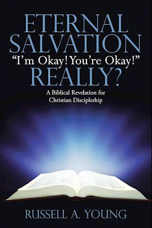 Bog, paperback Eternal Salvation I'm Okay! You're Okay! Really? af Russell a. Young