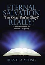 Eternal Salvation I'm Okay! You're Okay! Really? af Russell a. Young