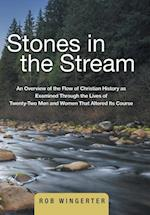 Stones in the Stream: An Overview of the Flow of Christian History as Examined Through the Lives of Twenty-Two Men and Women That Altered Its Course af Rob Wingerter