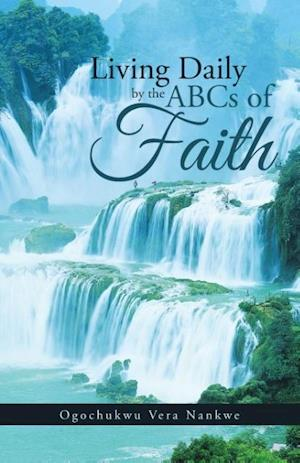 Bog, hæftet Living Daily by the ABCs of Faith af Ogochukwu Vera Nankwe