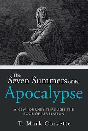 Bog, paperback The Seven Summers of the Apocalypse af T. Mark Cossette