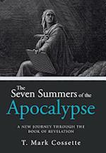 The Seven Summers of the Apocalypse: A New Journey Through the Book of Revelation af T. Mark Cossette
