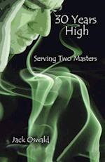 30 Years High: Serving Two Masters