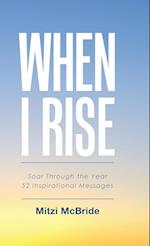 When I Rise: 52 Devotional Thoughts to Take You Through the Year af Mitzi McBride