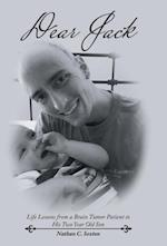 Dear Jack: Life Lessons from a Brain Tumor Patient to His Two Year Old Son af Nathan C. Sexton