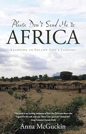 Please Don't Send Me to Africa: Learning to Follow God's Leading