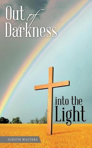 Bog, hæftet Out of Darkness into the Light af Judith Walters