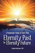 A Panoramic Study of God's Plan: Eternity Past to Eternity Future