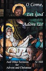 O Come, Let God Adore Us!
