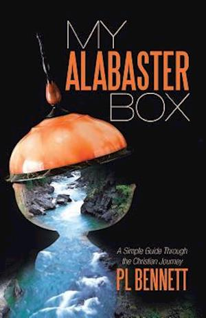 Bog, hæftet My Alabaster Box: A Simple Guide Through the Christian Journey af Pl Bennett