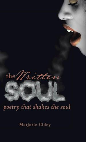 Bog, hardback The Written Soul: Poetry that Shakes the Soul af Marjorie Cidey